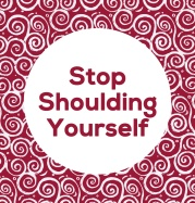 stop-shoulding-yourself