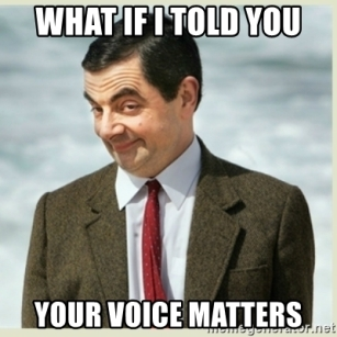 what-if-i-told-you-your-voice-matters